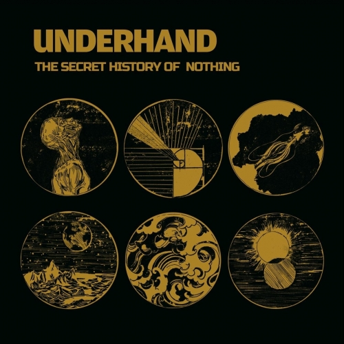 Underhand - The Secret History of Nothing (2019)