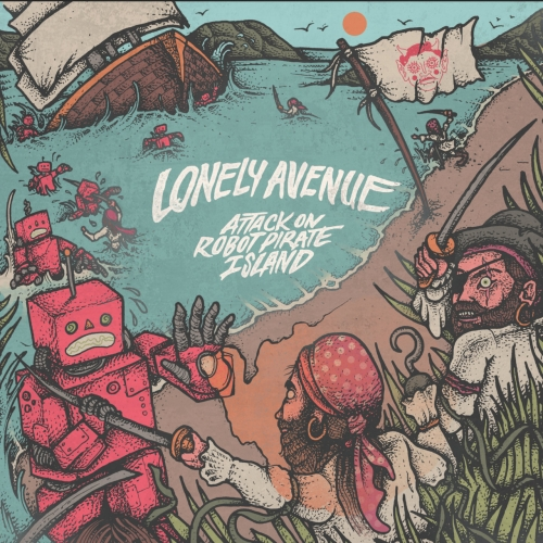 Lonely Avenue - Attack on Robot Pirate Island (2019)