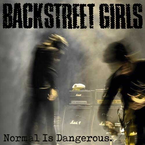Backstreet Girls - Normal is Dangerous. (2019)
