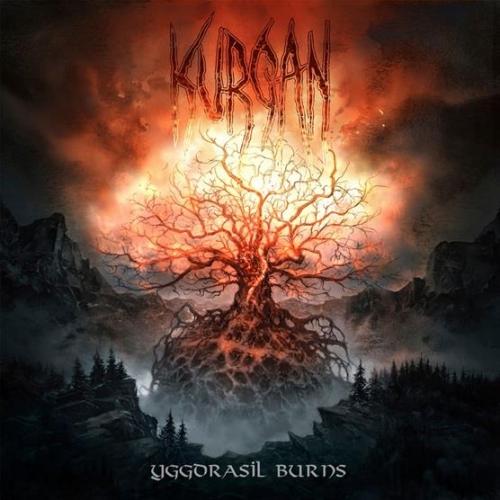 Kurgan - Yggdrasil Burns (2019)