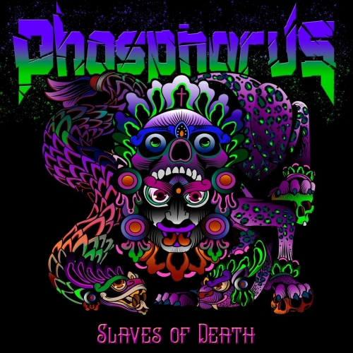 Phosphorus - Slaves of Death (2019)