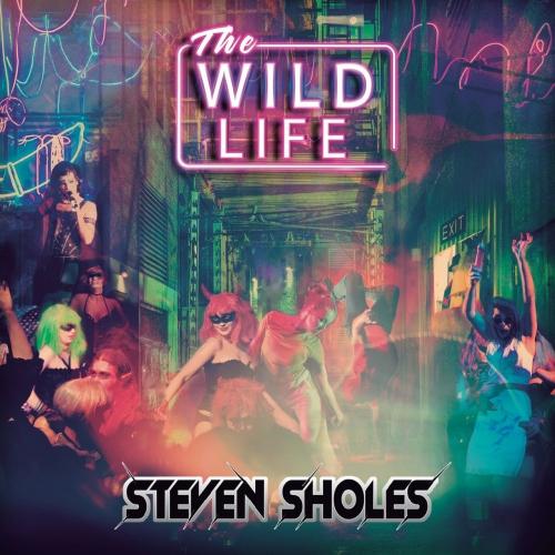 Steven Sholes - The Wild Life (2019)