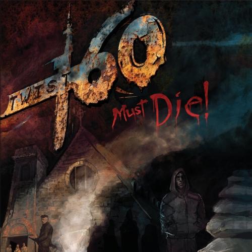Twist 160 - Twist 160 Must Die! (2019)
