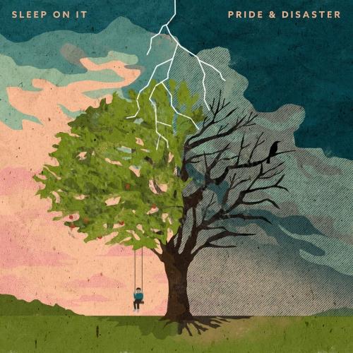 Sleep On It - Pride & Disaster (2019)