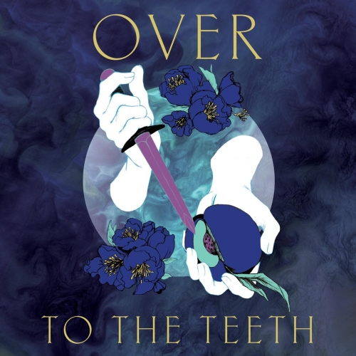 Over - To the Teeth (2019)