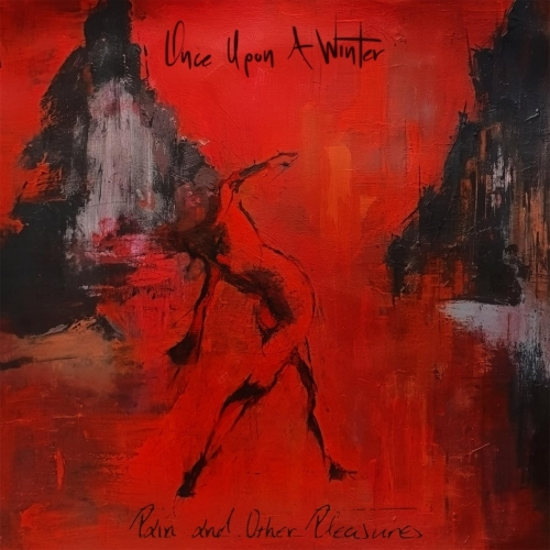 Once Upon a Winter - Pain and Other Pleasures (2019)