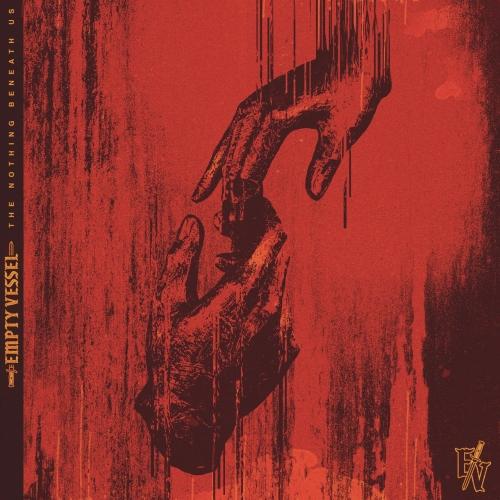 Empty Vessel - The Nothing Beneath Us (EP) (2019)
