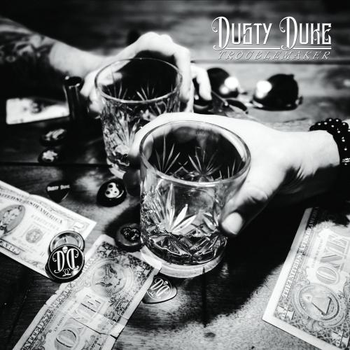 Dusty Duke - Troublemaker (2019)