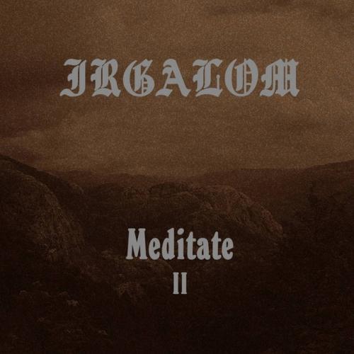 Irgalom - Meditate Volume 2 (2019)