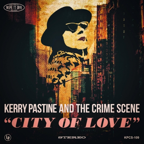 Kerry Pastine and the Crime Scene - City of Love (2019)