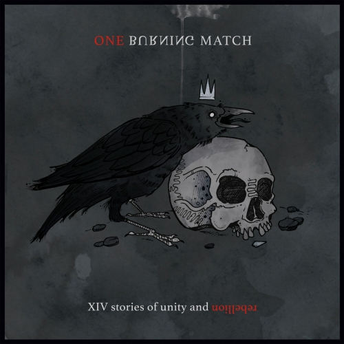 One Burning Match - XIV Stories of Unity and Rebellion (2019)