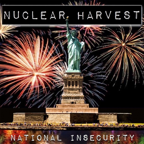 Nuclear Harvest - National Insecurity (2019)