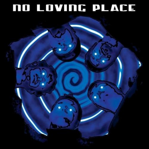 No Loving Place - No Loving Place (2019)
