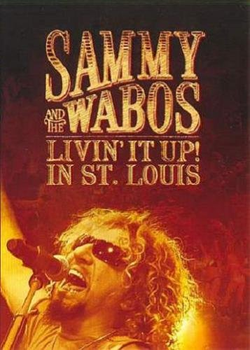 Sammy and The Wabos - Livin' It Up! Live in St. Louis 2006 (2007)