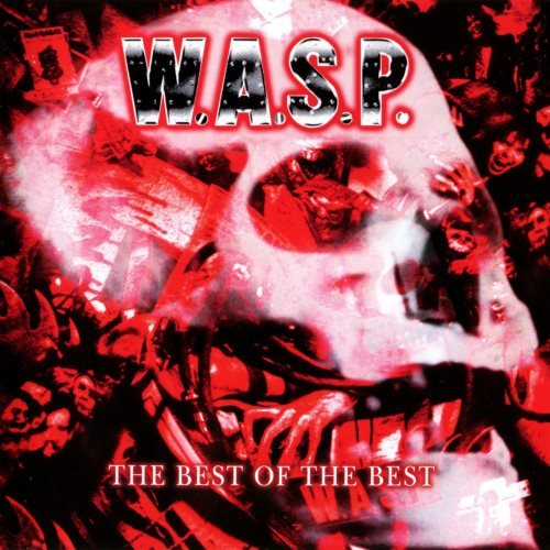 W.A.S.P. - Тhе Веst Оf Тhе Веst [2СD] (2007)