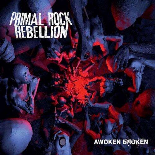Primal Rock Rebellion - Awoken Broken (2012)