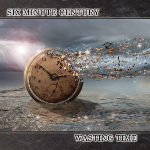 Six Minute Century - Wаsting Тimе (2013)