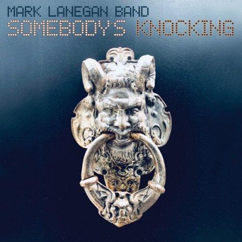 Mark Lanegan Band - Somebody's Knockin (2019)