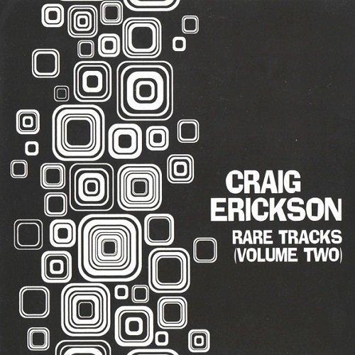 Craig Erickson - Rare Tracks (Volume Two) (2013)