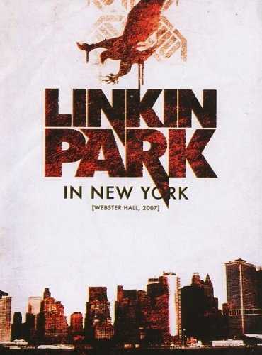 Linkin Park - Live In New York (2007)