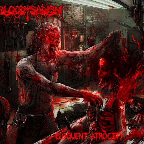 Bloody Sadism - Eloquent Atrocity (2019)