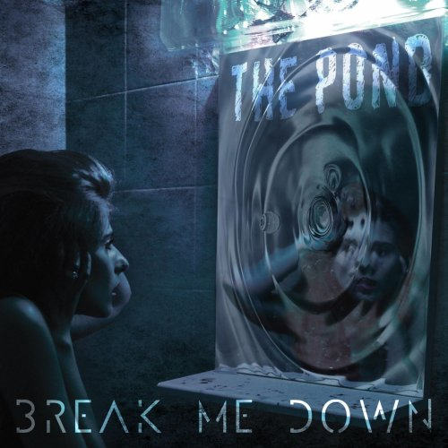 Break Me Down - The Pond (2019)