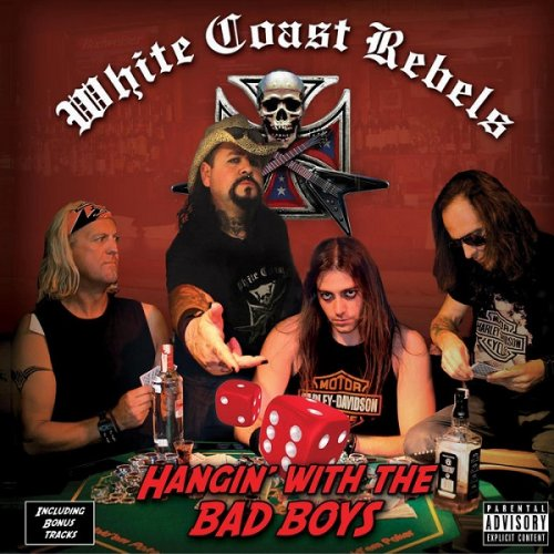 White Coast Rebels - Hangin' With The Bad Boys (2013)