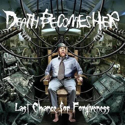 Death Becomes Her - Last Chance for Forgiveness (2011)