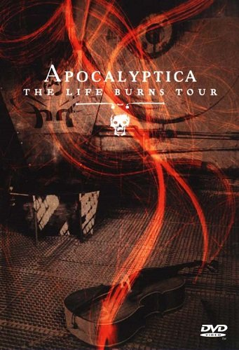 Apocalyptica - The Life Burns Tour (2006)