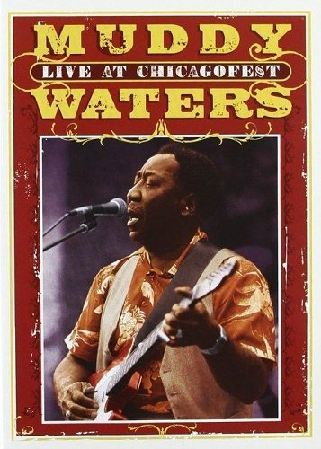 Muddy Waters - Live At The Chicagofest 1981 (2003)