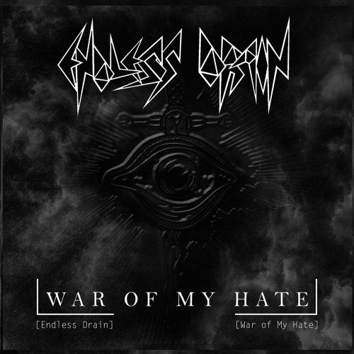 Endless Drain - War Of My Hate (2019)