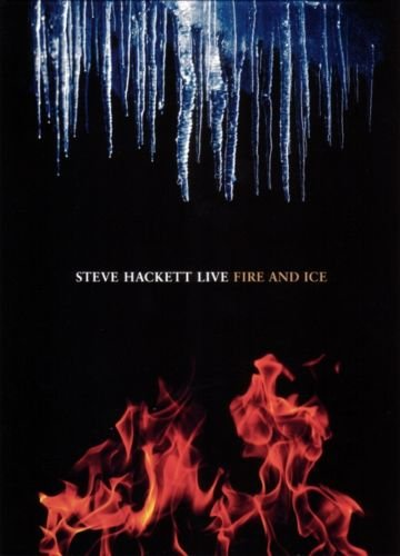 Steve Hackett - Live: Fire & Ice (2011)