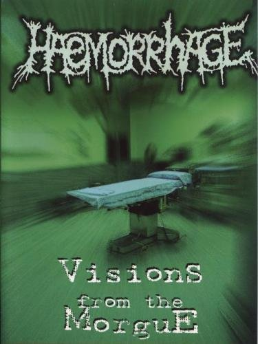 Haemorrhage - Visions From The Morgue (2004)