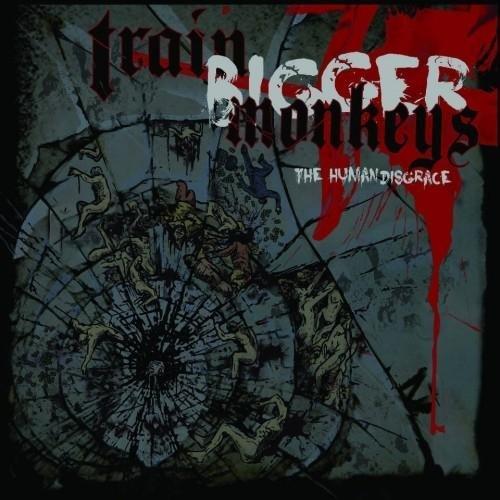 Train Bigger Monkeys - The Human Disgrace (2012)