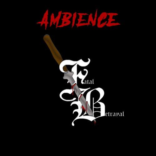 Fatal Betrayal - Ambience (2019)