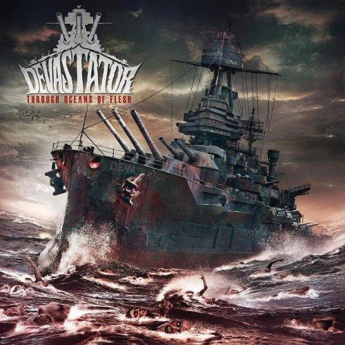 Devastator - Through Oceans of Flesh (2013)