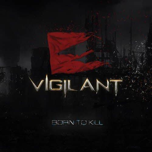 Vigilant - Born To Kill (2013)