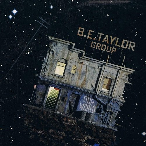 B. E. Taylor Group - Our World [Reissue 2011] (1986)