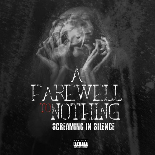 A Farewell To Nothing - Screaming in Silence (2019)