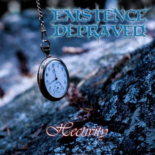 Existence Depraved - Hectivity (2019)