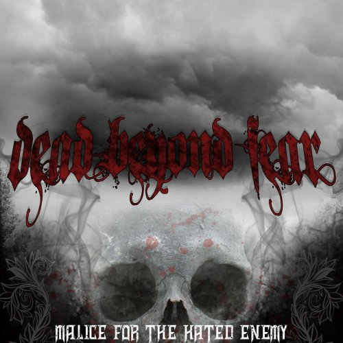 Dead Beyond Fear - Malice for the Hated Enemy (2019)