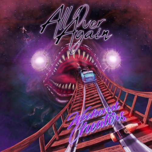 All Over Again - Weekend Cheaters (2019)