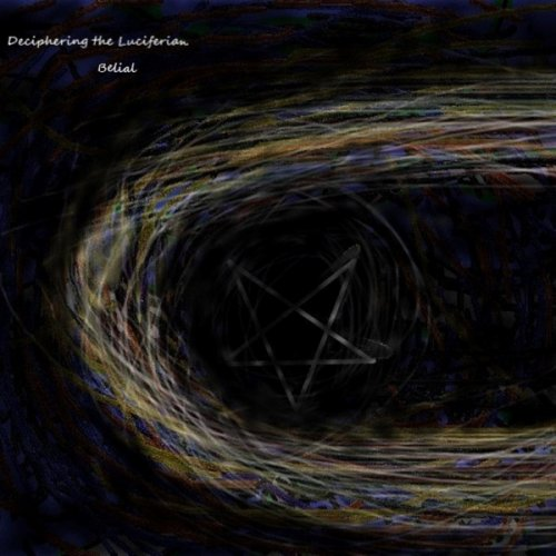 Deciphering The Luciferian - Belial (2019)
