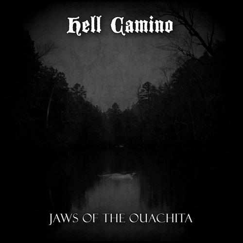 Hell Camino - Jaws Of The Ouachita (2019)