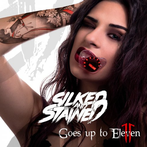 Silked & Stained - Goes Up To Eleven (2019)