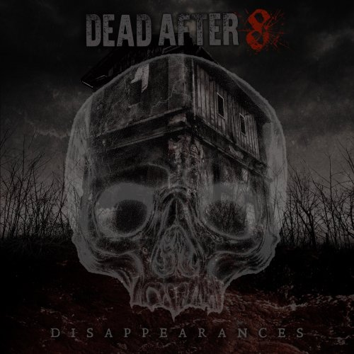 Dead After 8 - Disappearances (2019)