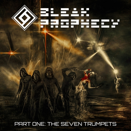Bleak Prophecy - Pt. One: The Seven Trumpets (2019)