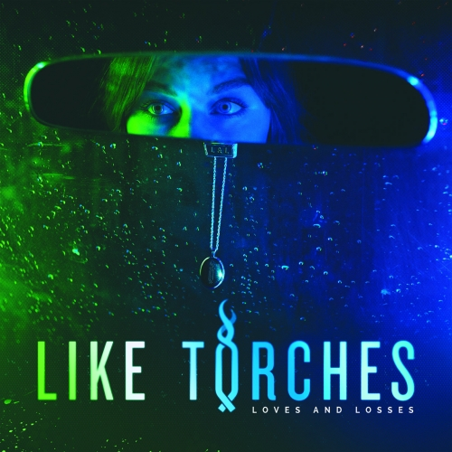 Like Torches - Loves and Losses (2019)