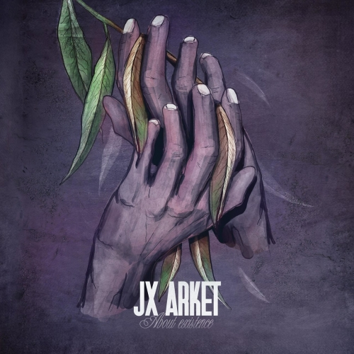 Jx Arket - About Existence (2019)