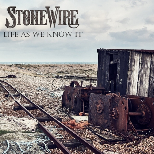 StoneWire - Life As We Know It (2019)